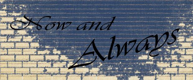 Now & Always 7-28
